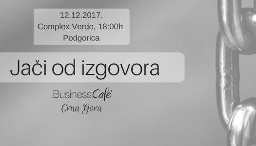 Business Café Crna Gora: Jači od izgovora