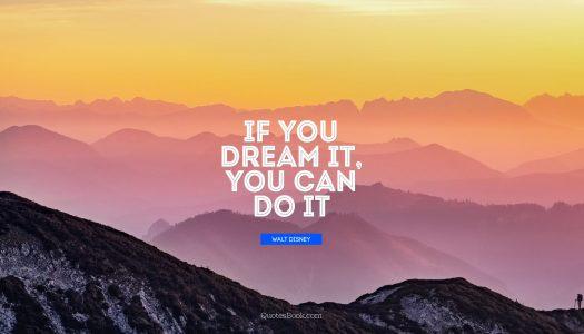 Ako se usudite  sanjati vlastite snove, moći ćete ih i ostvariti.